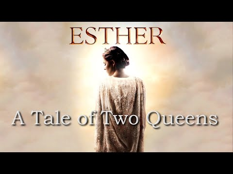 Esther – Part 1 – A Tale of Two Queens – Pastor Raymond Woodward