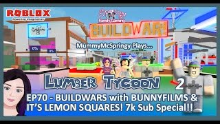 SFG - Roblox - Lumber Tycoon 2 - EP70 - Build Wars!! 7k Sub Ep. with Bunny Films & LemonSquares!