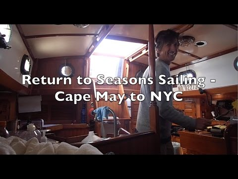 Return to Seasons Sailing: Cape May to the 79th Street Boat Basin, NYC