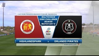 MultiChoice Diski Challenge | Orlando Pirates vs Highlands Park