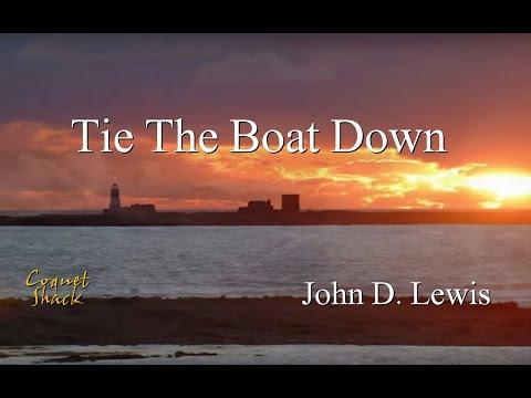 Tie The Boat Down - John D. Lewis