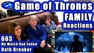 Game of Thrones FAMILY Reactions 603 My WATCH Has Ended |OATH BREAKER