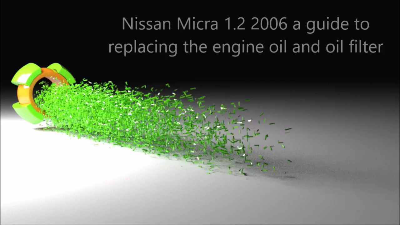 nissan micra 1 2 2006 engine oil and oil filter replacement - youtube