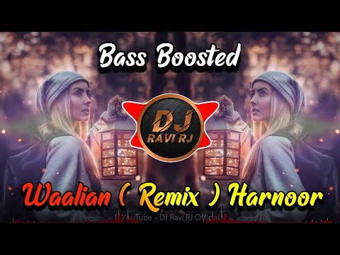 waalian---harnoor-remix-(-bass-boosted-)-tere-nalo-chaliye-hasin-koi-na-|-punjabi-song-|-dj-ravi-rj
