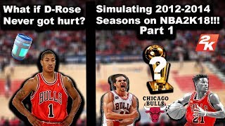 What if Derrick Rose was never injured? SIMULATION on NBA2K18! (Years 2012-2014) PART 1