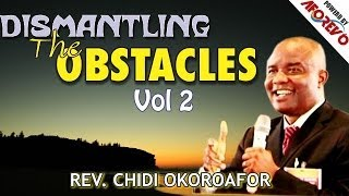 Download Dr. Chidi A. Okoroafor - Dismantling Your Obstacles vol 2 - Nigerian Gospel Message MP3 song and Music Video