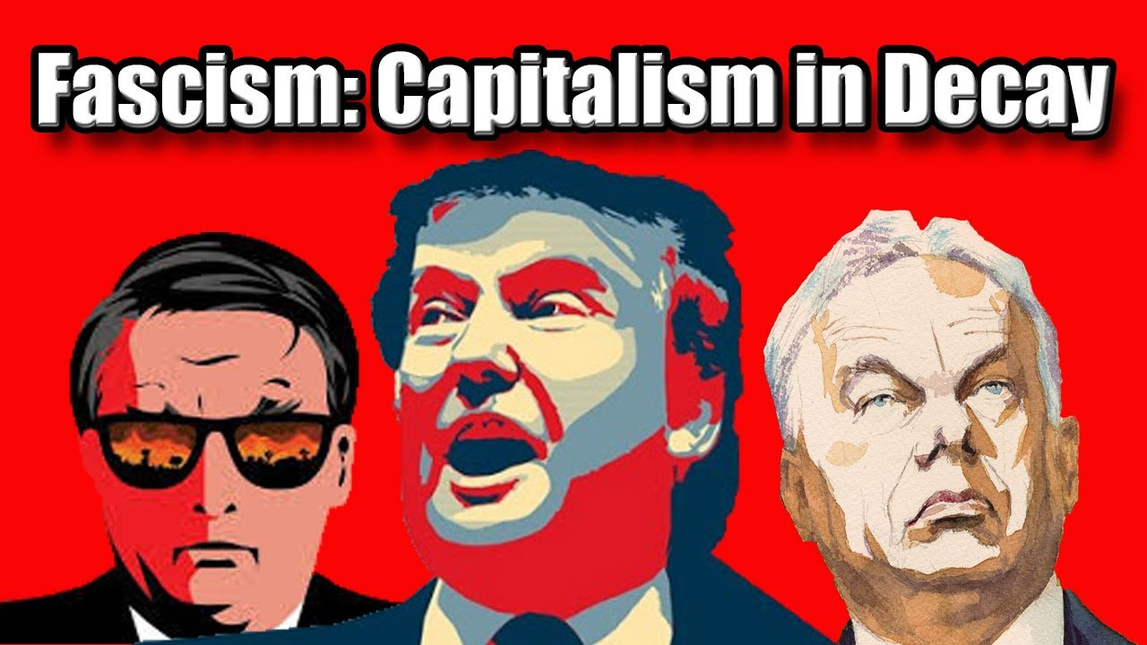 Fascism: The Decay of Capitalism