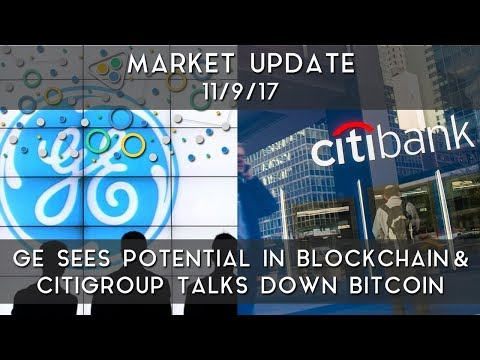 Daily Update (11/09/17) | GE looks towards blockchain, and Citigroup talks down Bitcoin