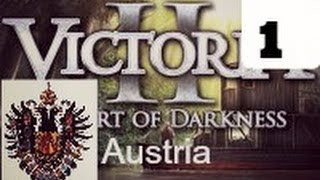 Victoria II: Heart of Darkness - Austria - Episode 1 by TheBillyBobHD