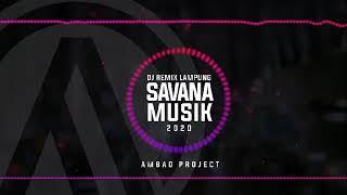 Download SAVANA MUSIK NO VOCAL - DJ REMIX LAMPUNG TERBARU 2020 FULL BASS MUSIK LEPAS