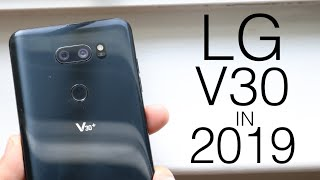LG V30 In 2019! (Still Worth It?) (Review)