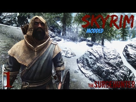 SurgeHunter Plays: Modded Skyrim [Part 1]: Introductions and Interdictions