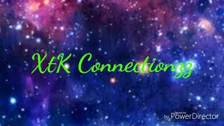 *NEW*XTK CONNECTIONZZ INTRO ( WATCH IT OR ILL DELETE UR FORTNITE ACCOUNT!)