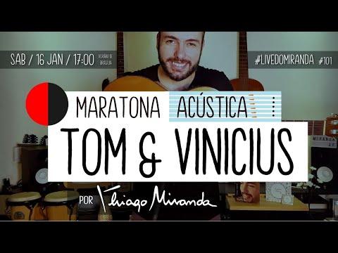 Maratona Acústica TOM JOBIM & VINICIUS DE MORAES por Thiago Miranda - #LiveDoMiranda #101
