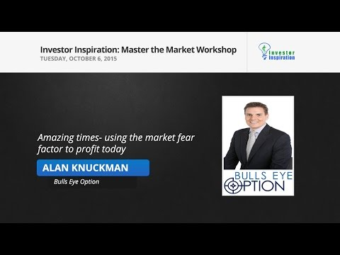Amazing times- using the market fear factor to profit today | Alan Knuckman