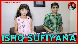 Ishq Sufiyana   The Dirty Picture   By Charmy & Prince
