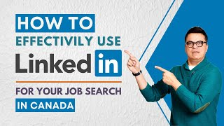 Linkedin for Job Search in Canada - How to use Linkedin as an effective job search tool