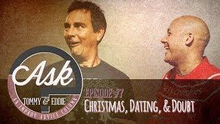 Ask Tommy & Eddie - Ep. 7: