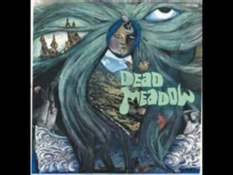 Dead Meadow - Beyond the Fields We Know