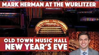 Mark Herman at the Mighty Wurlitzer - Old Town Music Hall NYE 2021