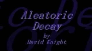 Aleatoric Decay