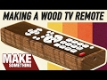 Making a Custom Wood TV Remote | Woodworking Project