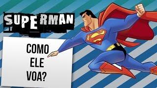 PORQUE O SUPERMAN VOA   Ei Nerd