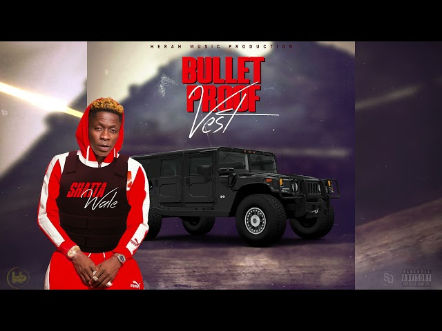 Shatta Wale - Bullet Proof Vest (Official Lyrics Video)