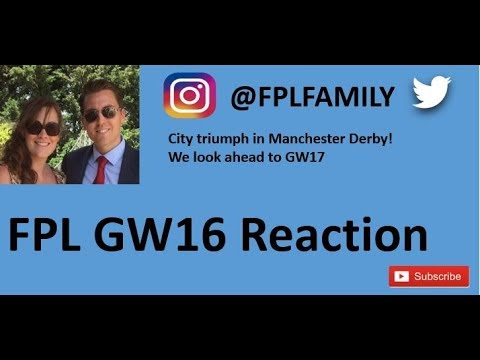 Episode26 - FPL GW16 Reaction - City triumph in the Manchester Derby! (FPL Family)