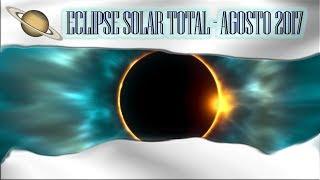 Eclipse Solar Total - em agosto 2017