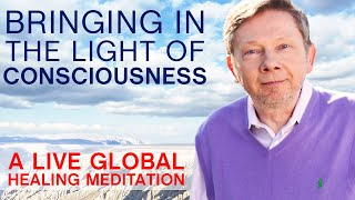 Global Healing Meditation to Bring More Light into the World with Eckhart