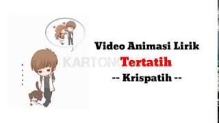 Download Lagu Lirik Lagu Tertatih - Krispatih - Animasi Video mp3