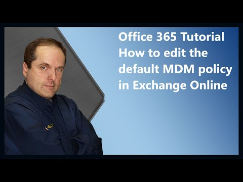 Office 365 Tutorial  How to edit the default MDM policy in Exchange Online