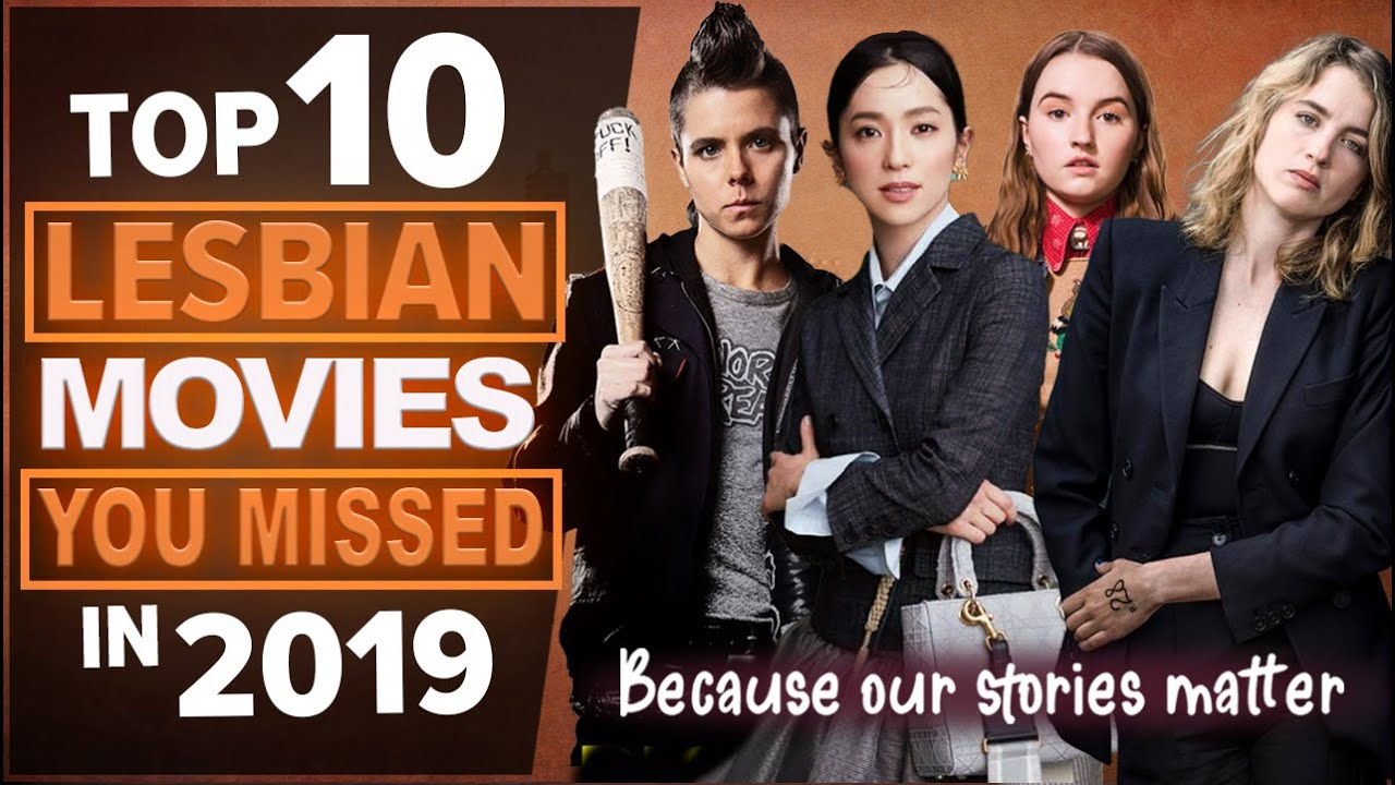 TOP 10 BEST LESBIAN MOVIES FROM 2019   YOU MIGHT HAVE MISSED