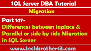 SQL Server DBA Tutorial 147-Diff b/w inplace & Parallel or side by side Migration in SQL Server