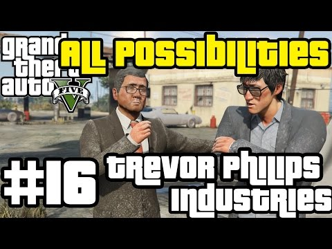 GTA V - Trevor Philips Industries (All Possibilities)