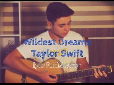 Wildest Dreams - Taylor Swift (Igor Pazini cover)