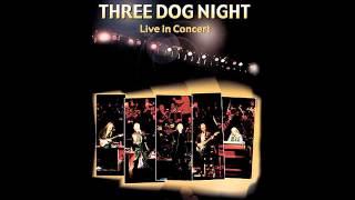 Three Dog Night - Live In Concert  (Full Album)