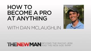Dan McLaughlin   The Dan Plan: 10000 Hours To Become Pro   The New Man Podcast with Tripp Lanier