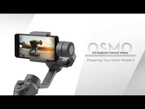 How to Prepare DJI Osmo Mobile 2