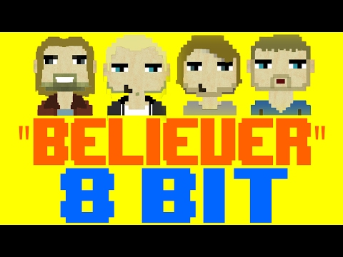 Believer [8 Bit Tribute to Imagine Dragons] - 8 Bit Universe