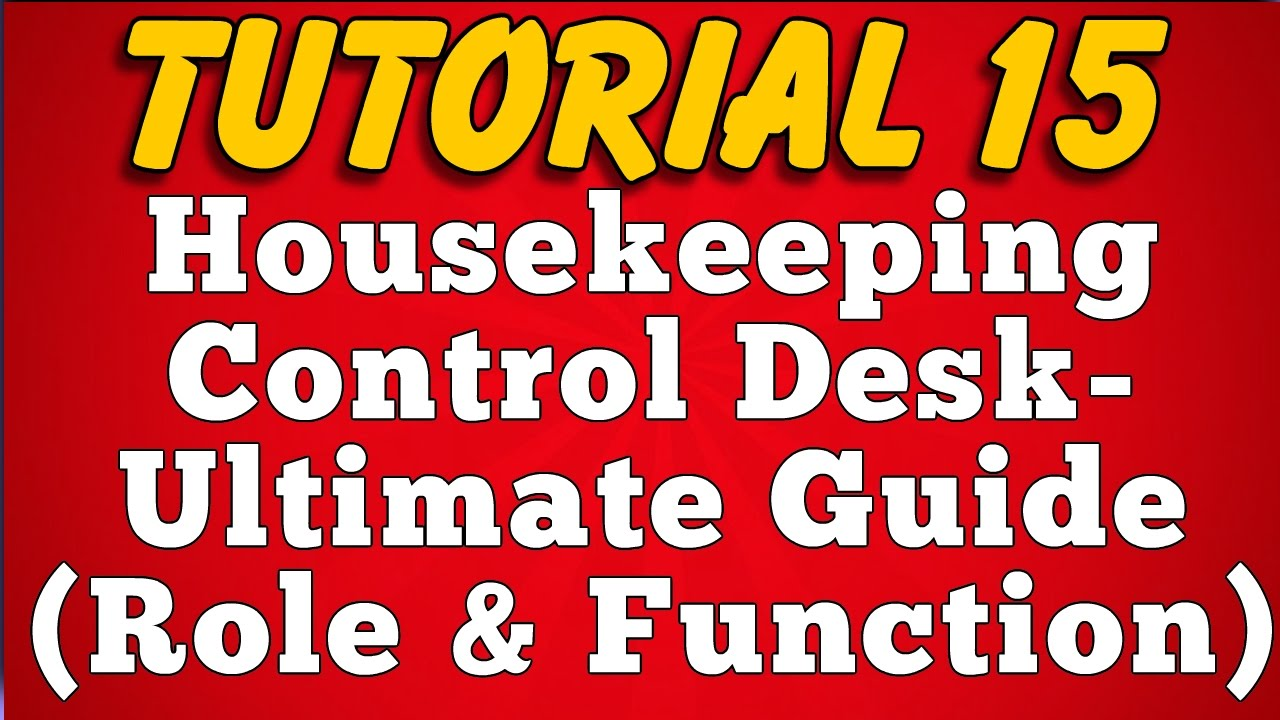 role and functions of housekeeping control desk in hotel and role and functions of housekeeping control desk in hotel and resort tutorial 15