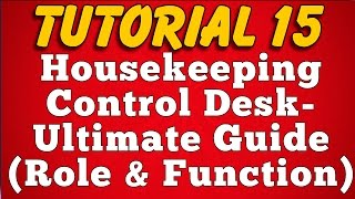 Role and Functions of Housekeeping Control Desk in Hotel and Resort (Tutorial 15)