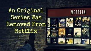 Video An Original Series Was Removed From Netflix ... download MP3, 3GP, MP4, WEBM, AVI, FLV Agustus 2017