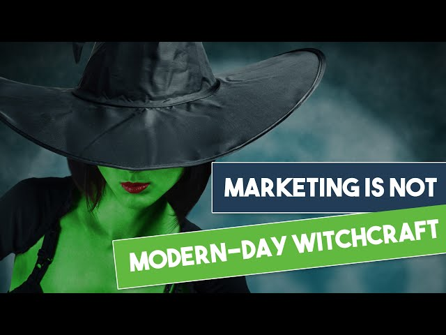 Marketing is Modern-Day Witchcraft