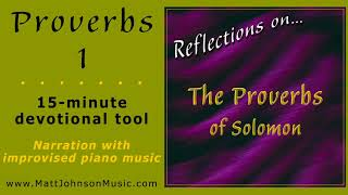 Proverbs 1 • Reflections on...The Proverbs of Solomon • by Matt Johnson
