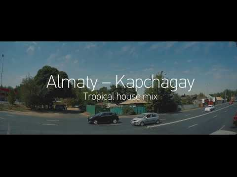 Tropical house mix. Almaty - Kapchagay.