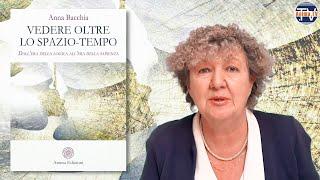 Anna Bacchia – Libro: Vedere oltre lo spazio-tempo