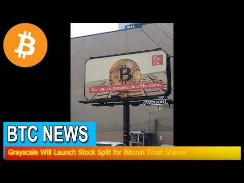 BTC News - Grayscale Will Launch Stock Split For Bitcoin Trust Shares