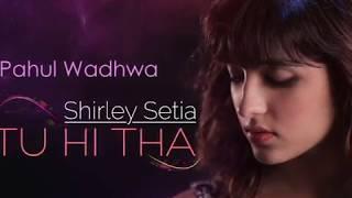 Tu Hi Tha | Shirley Setia | Piano Cover | Pahul Wadhwa